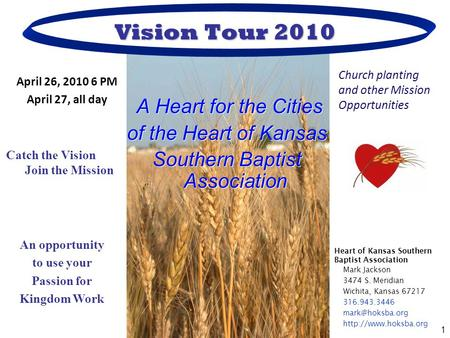 1 Vision Tour 2010 A Heart for the Cities of the Heart of Kansas Southern Baptist Association A Heart for the Cities of the Heart of Kansas Southern Baptist.