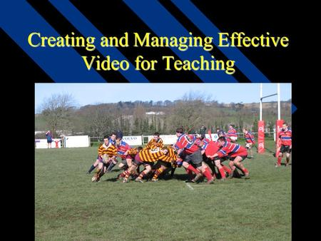 Creating and Managing Effective Video for Teaching.