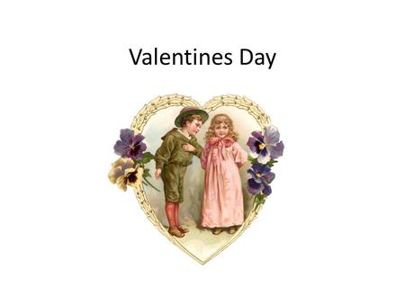 Valentines Day. Valentines Day is the traditional day for lovers in many countries. It is celebrated on February 14.
