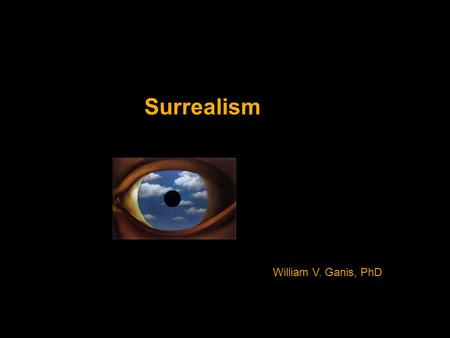 Surrealism William V. Ganis, PhD. Pittura Metafisica (Metaphysical Painting)