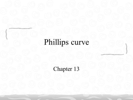 Phillips curve Chapter 13.