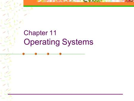 Chapter 11 Operating Systems. Outline Functional overview of an operating system Process management Resource allocation CPU allocation Memory allocation.