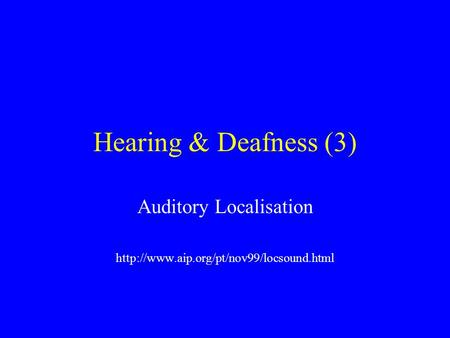 Hearing & Deafness (3) Auditory Localisation