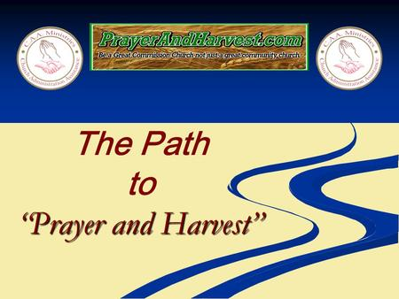 """Prayer and Harvest"" The Path to ""Prayer and Harvest"""