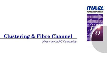 Clustering & Fibre Channel Next wave in PC Computing.