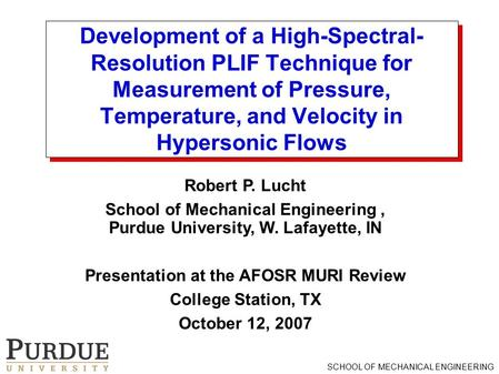 SCHOOL OF MECHANICAL ENGINEERING Development of a High-Spectral- Resolution PLIF Technique for Measurement of Pressure, Temperature, and Velocity in Hypersonic.