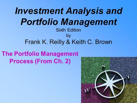 The Portfolio Management Process (From Ch. 2)