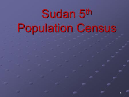 1 Sudan 5 th Population Census. 2 The Fifth Sudan Census According to article 215(1) of the Constitution: A population census throughout the Sudan should.