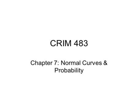 Chapter 7: Normal Curves & Probability