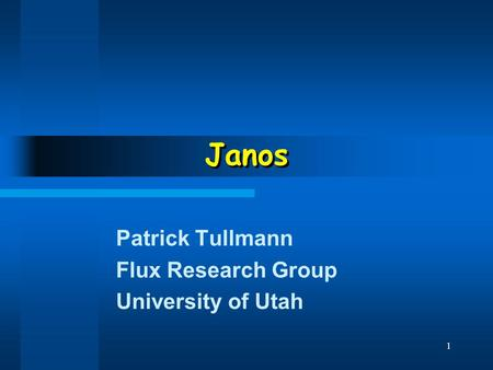 1 Janos Patrick Tullmann Flux Research Group University of Utah.