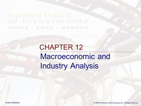 McGraw-Hill/Irwin © 2008 The McGraw-Hill Companies, Inc., All Rights Reserved. Macroeconomic and Industry Analysis CHAPTER 12.