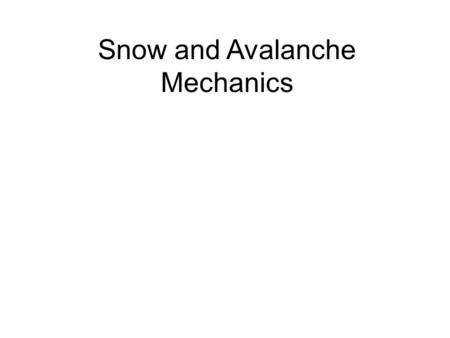 Snow and Avalanche Mechanics. Avalanches and Snow Climate Avalanches are falling masses of snow that can contain rocks, soil, or ice (McClung 1993). Avalanches.