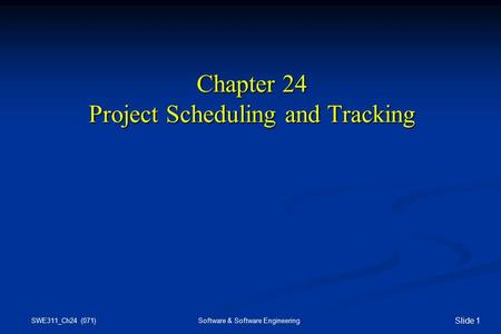 Chapter 24 <strong>Project</strong> Scheduling and Tracking