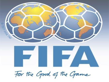 FIFA Background  FIFA (Federation Internationale de Football Association) is the international governing body for football.  Joseph S. Blatter was elected.