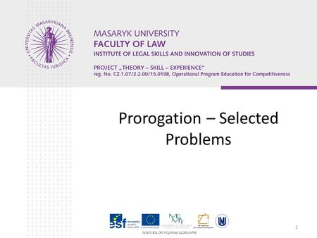 1 Prorogation – Selected Problems. Structure of the seminar Overview of present Article 23 of Brussels I Regulation Selected issues related to Article.