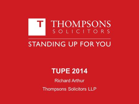 TUPE 2014 Richard Arthur Thompsons Solicitors LLP.