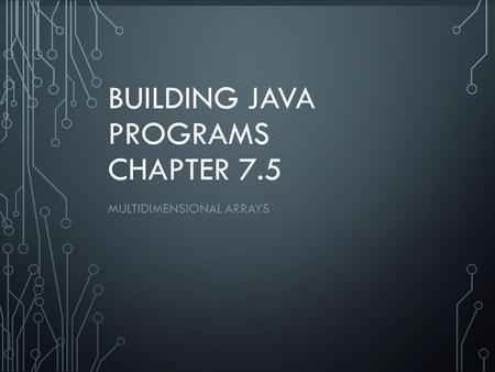 Building Java Programs Chapter 7.5