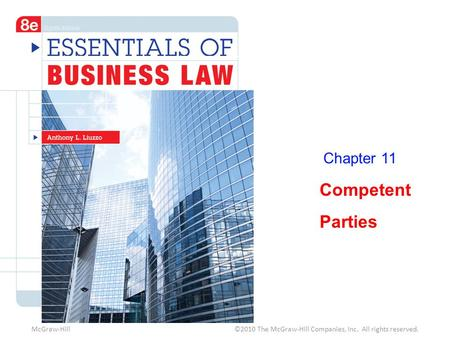Chapter 11 Competent Parties McGraw-Hill ©2010 The McGraw-Hill Companies, Inc. All rights reserved.