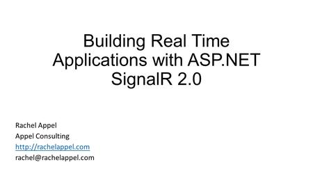 Building Real Time Applications with ASP.NET SignalR 2.0