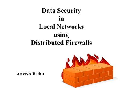 Data Security in Local Networks using Distributed Firewalls
