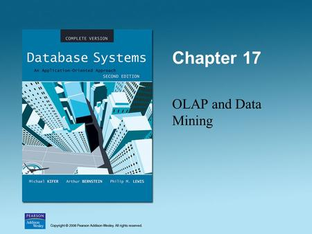 Chapter 17 OLAP and Data Mining. 2 OLTP Compared With OLAP OLTPOn Line Transaction Processing – OLTP –Maintains a database that is an accurate model of.