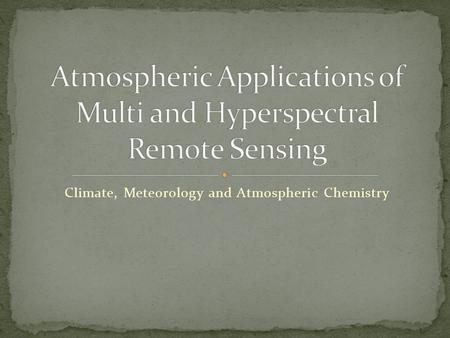 Climate, Meteorology and Atmospheric Chemistry.
