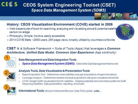 CEOS System Engineering Toolset (CSET) CSET is a Software Framework + Suite of Tools (Apps) that leverages a Common Architecture, Unified Data Model, Common.