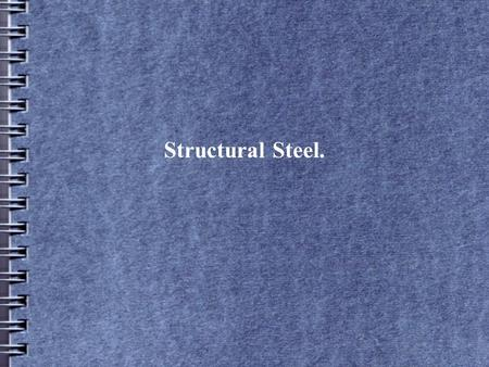 Structural Steel.. Commercial Quality For general engineering work that does not require specified mechanical properties. Test certificate is available,