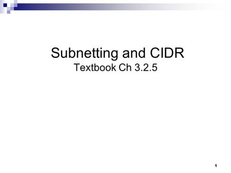 1 Subnetting and CIDR Textbook Ch 3.2.5. Global addressing 2 Properties  globally unique  hierarchical: network + host Dotted Decimal Notation  Class.