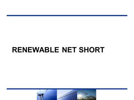 RENEWABLE NET SHORT. The Renewable Net Short (RNS) calculation has been revised to better reflect the RNS calculated for RPS procurement Version 6.0 