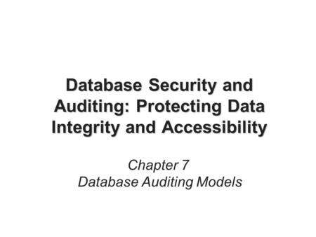 Chapter 7 Database Auditing Models