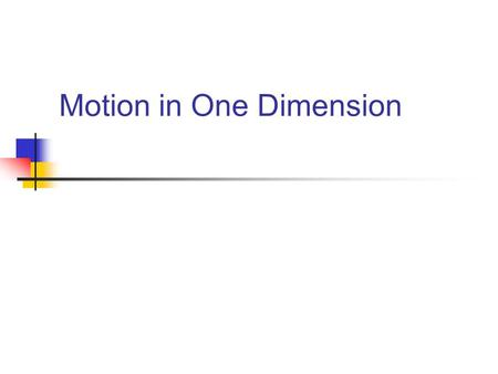 Motion in One Dimension. Reminder: Homework due Wednesday at the beginning of class Sig. figs Converting Units Order of magnitude 2.1 Reference Frame.