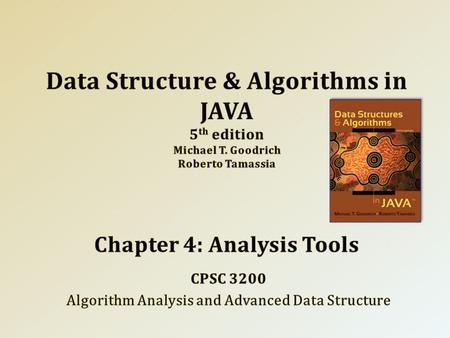The Seven Functions. Analysis of Algorithms. Simple Justification Techniques. 2 CPSC 3200 University of Tennessee at Chattanooga – Summer 2013 2010 Goodrich,