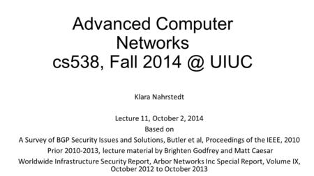 Advanced Computer Networks cs538, Fall UIUC