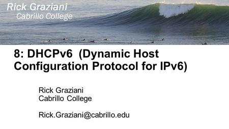 8: DHCPv6 (Dynamic Host Configuration Protocol for IPv6)