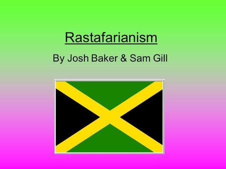 Rastafarianism By Josh Baker & Sam Gill. Attitudes to medicine and health care Jamaicans use a mix of traditional and biomedical healing practices. The.