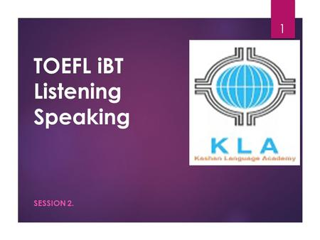 TOEFL iBT Listening Speaking SESSION 2. 1 Speaking  Independent Tasks Review  Familiar Topics  Personal Experience  Personal Preference  Preparation.