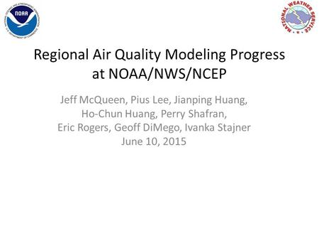 Regional Air Quality Modeling Progress at NOAA/NWS/NCEP