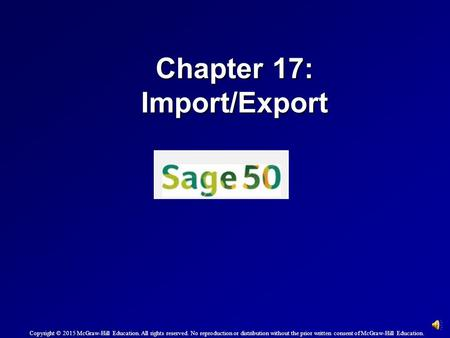 Chapter 17: Import/Export Copyright © 2015 McGraw-Hill Education. All rights reserved. No reproduction or distribution without the prior written consent.