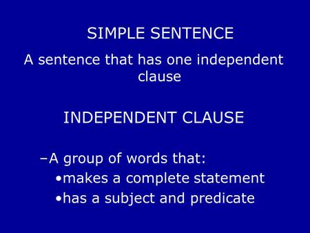 A sentence that has one independent clause
