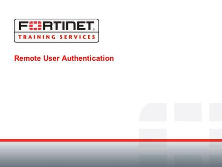 Remote User Authentication. Module Objectives By the end of this module participants will be able to: Describe the methods available for authenticating.