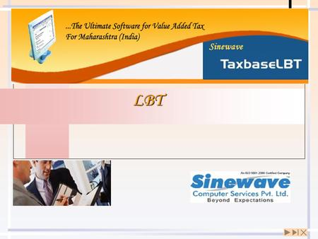 LBT. About Sinewave Sinewave Computer Services Private Limited (SCSPL), is a company in business of providing business solutions mainly to Chartered Accountants,