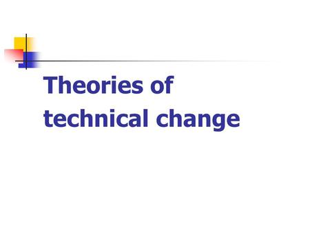 Theories of technical change.