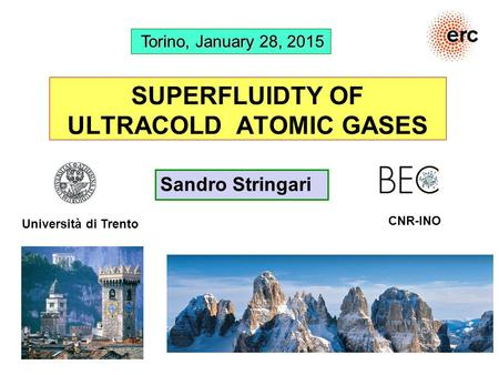 SUPERFLUIDTY OF ULTRACOLD ATOMIC GASES