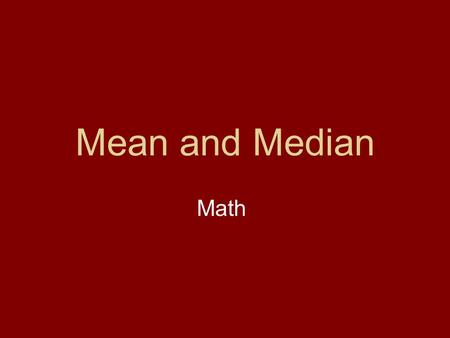 Mean and Median Math .
