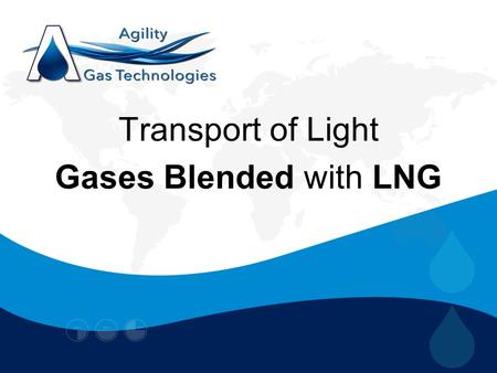 Transport of Light Gases Blended with LNG. LNG Transport Industry Summary.