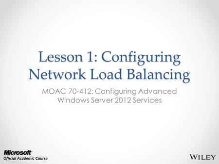 Lesson 1: Configuring Network Load Balancing