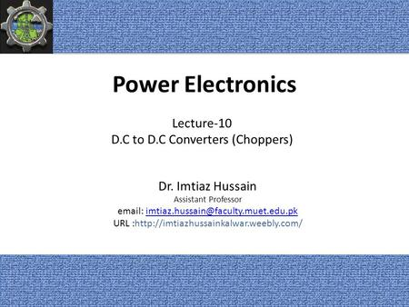 Power Electronics Lecture-10 D.C to D.C Converters (Choppers)