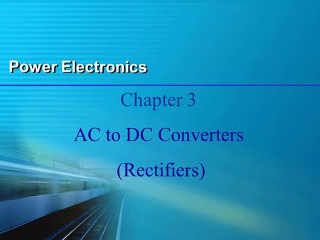 Power Electronics Chapter 3 AC to DC Converters (Rectifiers)