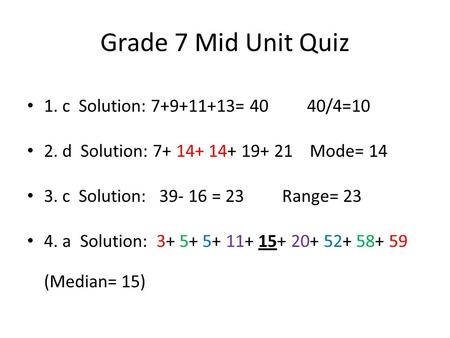 Grade 7 Mid Unit Quiz 1. c Solution: = 40 40/4=10